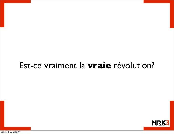 Est-ce vraiment la vraie révolution?vendredi 22 juillet 11