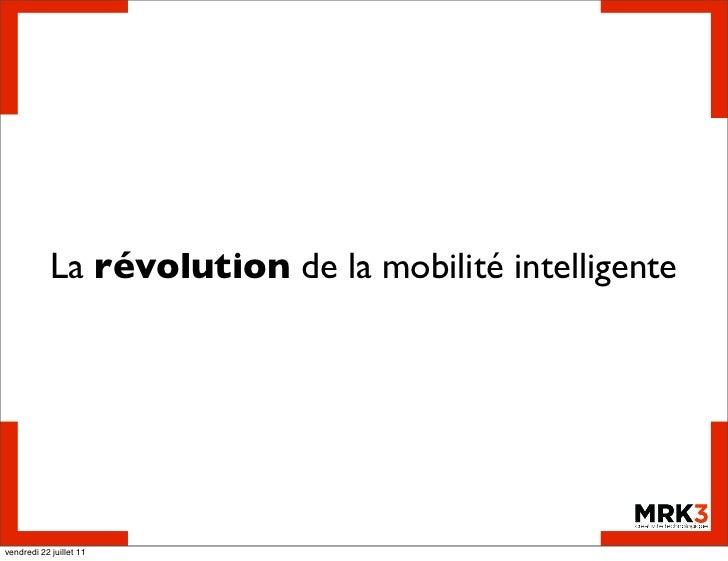 La révolution de la mobilité intelligentevendredi 22 juillet 11