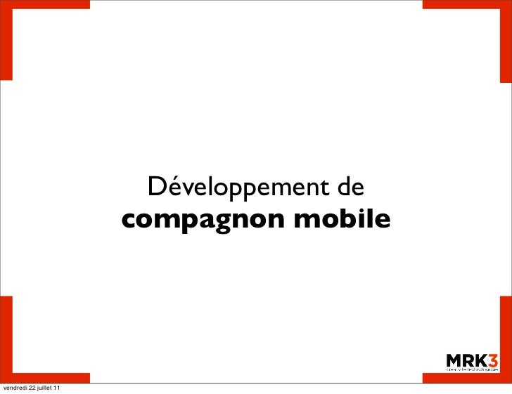 Développement de                         compagnon mobilevendredi 22 juillet 11