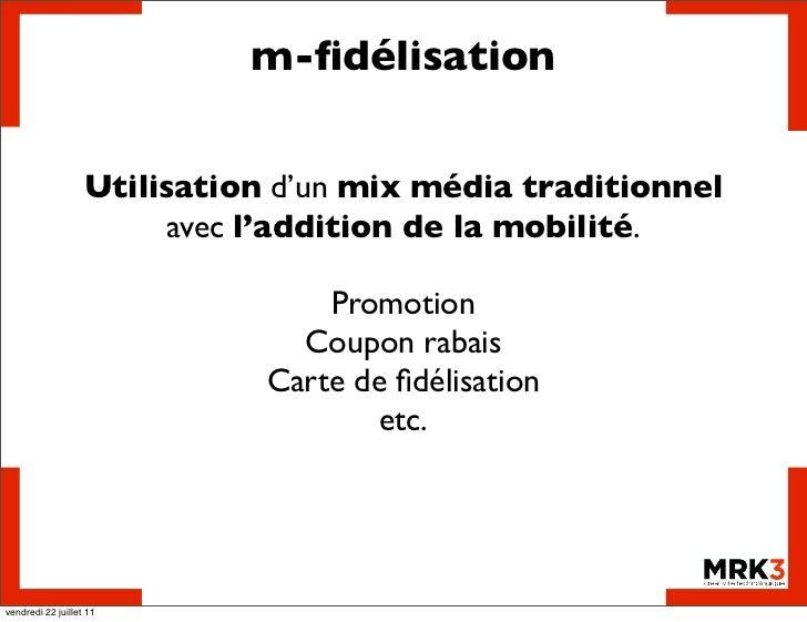 m-fidélisation                   Utilisation d'un mix média traditionnel                         avec l'addition de la mobi...