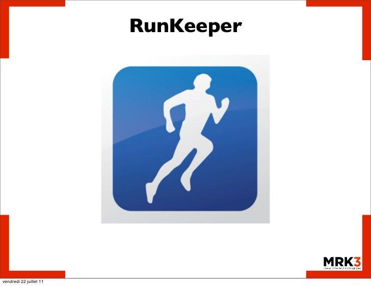 RunKeepervendredi 22 juillet 11