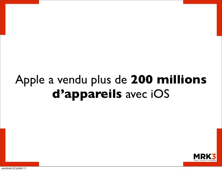 Apple a vendu plus de 200 millions                   d'appareils avec iOSvendredi 22 juillet 11