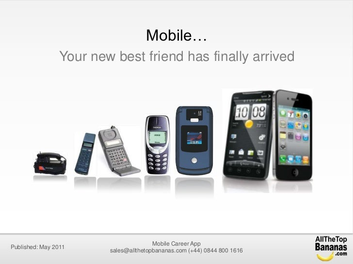 Mobile…<br />Your new best friend has finally arrived<br />