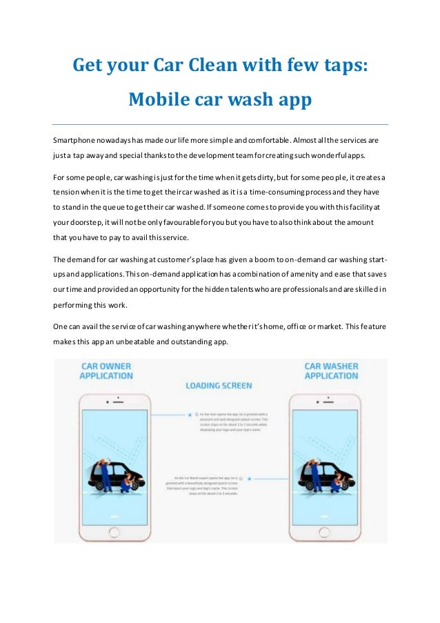 Get your Car Clean with few taps: Mobile car wash app Smartphone nowadayshasmade ourlife more simple andcomfortable.Almost...