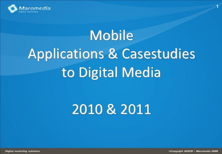 1          MobileApplications & Casestudies     to Digital Media      2010 & 2011
