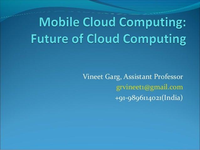 Vineet Garg, Assistant Professor grvineet1@gmail.com +91-9896114021(India)