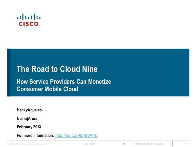 The Road to Cloud Nine                How Service Providers Can Monetize                Consumer Mobile Cloud             ...