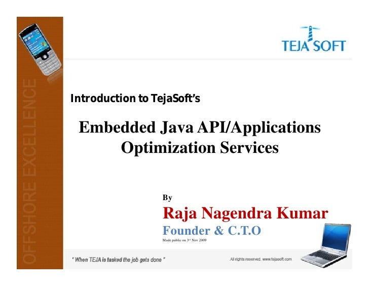 Introduction to TejaSoft's   Embedded Java API/Applications      Optimization Services                    By              ...