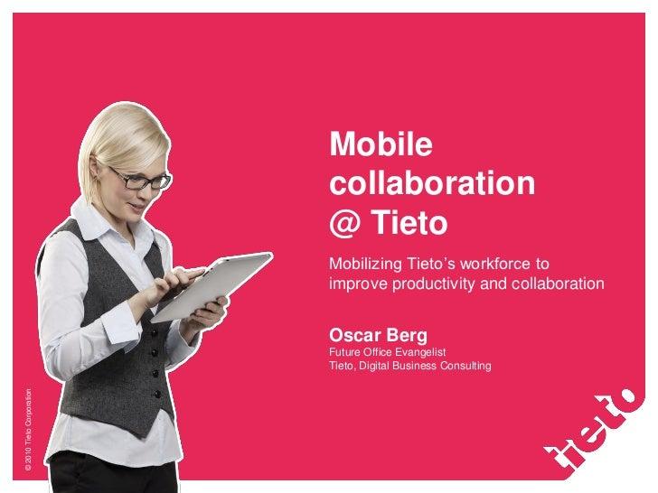 Mobile                           collaboration                           @ Tieto                           Mobilizing Tiet...
