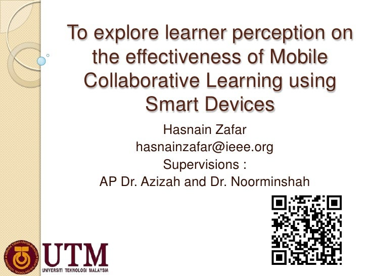 To explore learner perception on   the effectiveness of Mobile  Collaborative Learning using          Smart Devices       ...