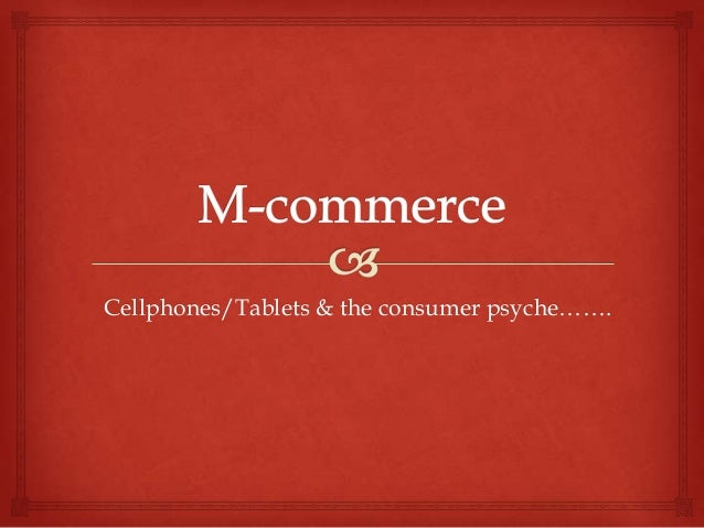 Cellphones/Tablets & the consumer psyche…….