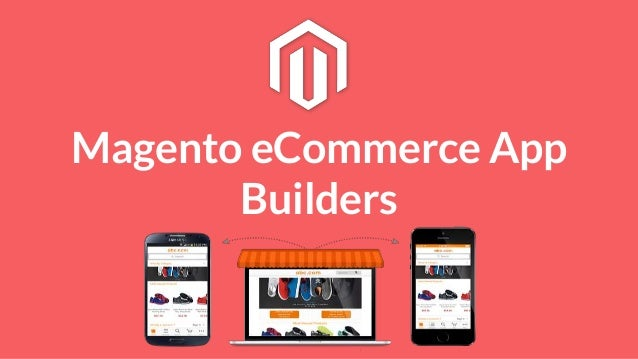 A Detailed Comparison of 5 Magento Mobile Commerce App Builders