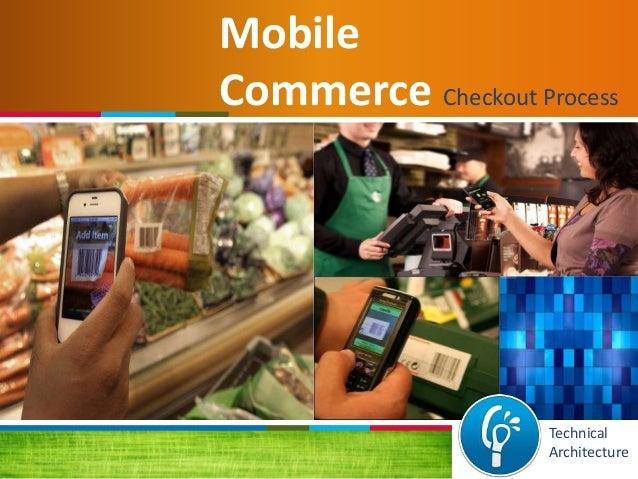 Mobile Commerce Checkout Process Technical Architecture