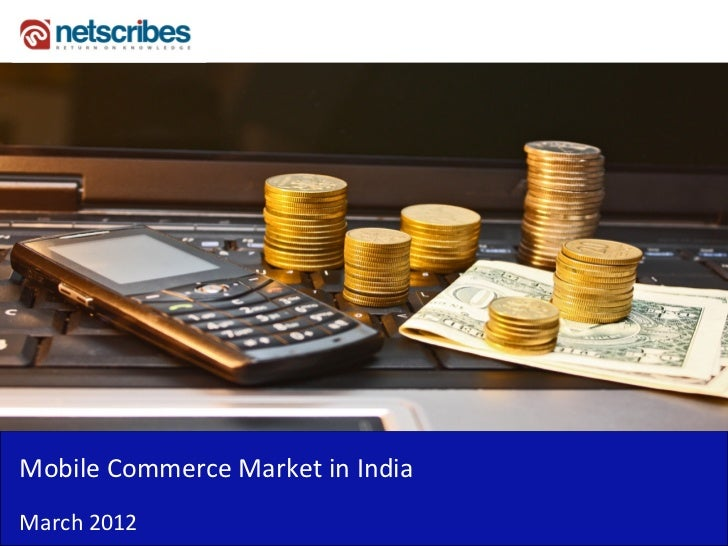 Mobile Commerce Market in IndiaMarch 2012