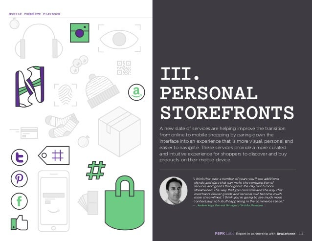 MOBILE COMMERCE PLAYBOOK 12 A new slate of services are helping improve the transition from online to mobile shopping by p...