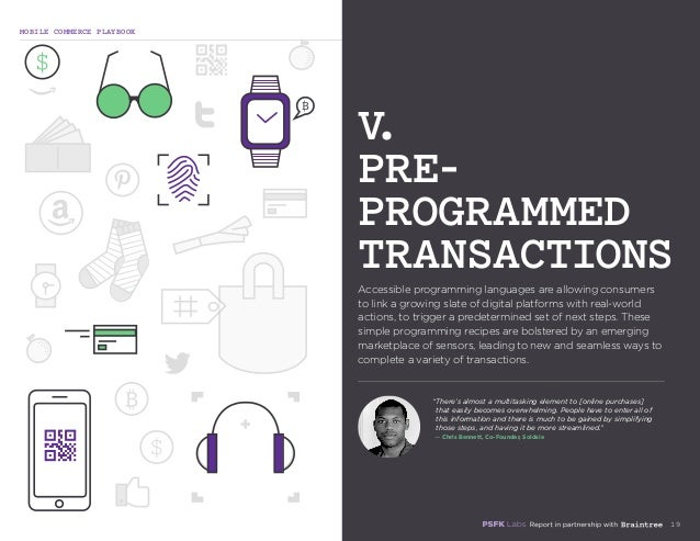 MOBILE COMMERCE PLAYBOOK 19 Accessible programming languages are allowing consumers to link a growing slate of digital pla...