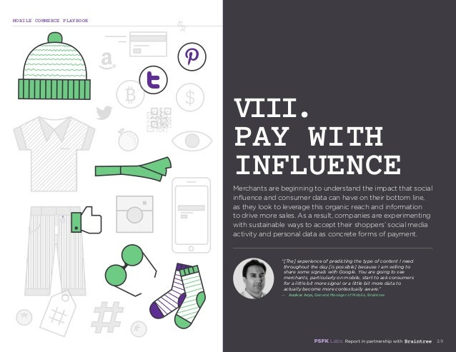 MOBILE COMMERCE PLAYBOOK 29 Merchants are beginning to understand the impact that social influence and consumer data can h...