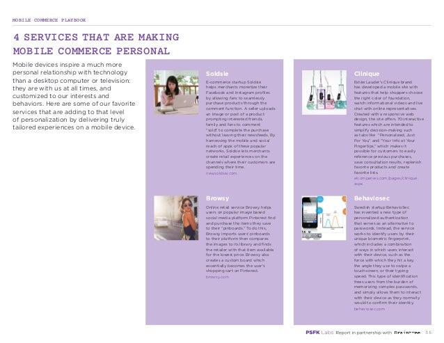 MOBILE COMMERCE PLAYBOOK 35 Mobile devices inspire a much more personal relationship with technology than a desktop comput...