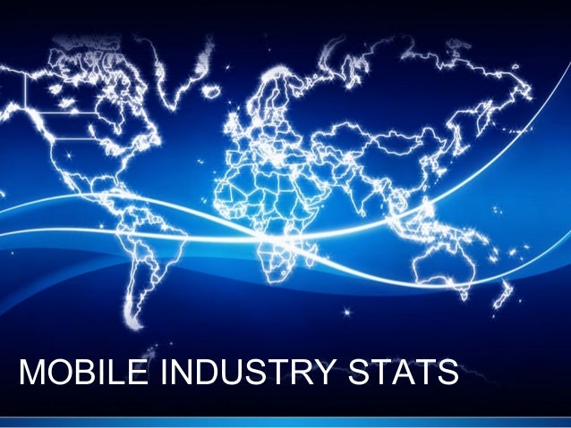 MOBILE INDUSTRY STATS