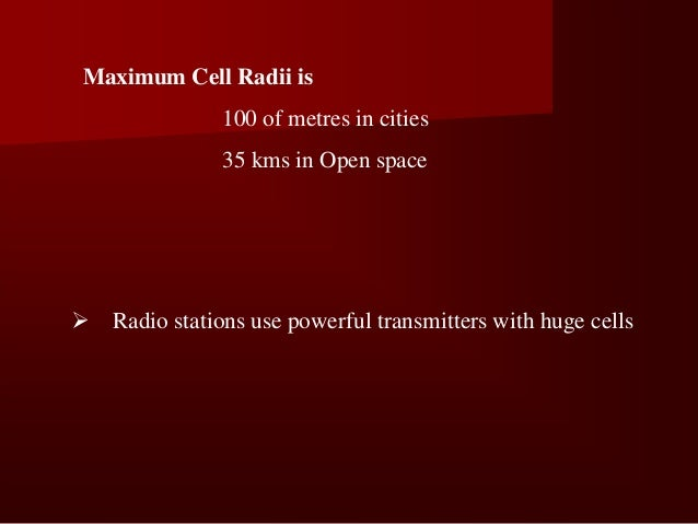 Mobile Base stations generate very small cells why?890-915 MHz- Uplink Freq935-960 MHz - Downlink Freq.                   ...