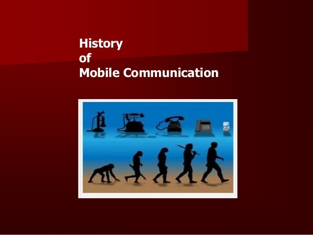 BRIEF HISTORY OF MOBILE COMMUNICATIONS1973 -   Dr. Martin Kooper Father of Mobile Phones Technology uses Simple Receiver...