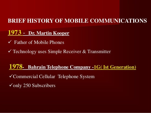 1980- NTT-Nippon Telegraph & TelephoneCompany ( Ist Generation(1G))      New Cellular Technology in Japan1981-   Nordic M...