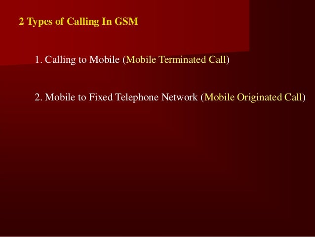 Mobile Originated Call 1, 2: connection         request 3, 4: security check                              VLR 5-8: che...