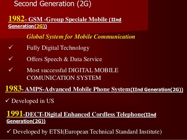 Second Generation (2G) mobile systems were alsodesigned primarily to offer speech with a limited capability tooffer data a...