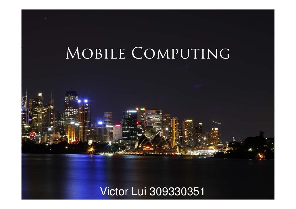 Mobile Computing        Victor Lui 309330351