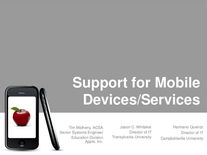 Support for Mobile        Devices/Services     Tim Matheny, ACSA          Jason C. Whitaker          Hermano QueirozSenior...
