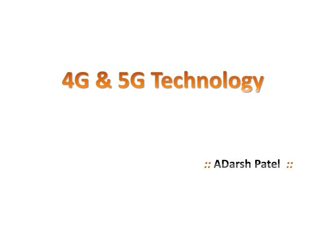  Introduction and Evolution of 4G  System key components of 4G  Applications of 4G  Introduction and Evolution of 5G ...