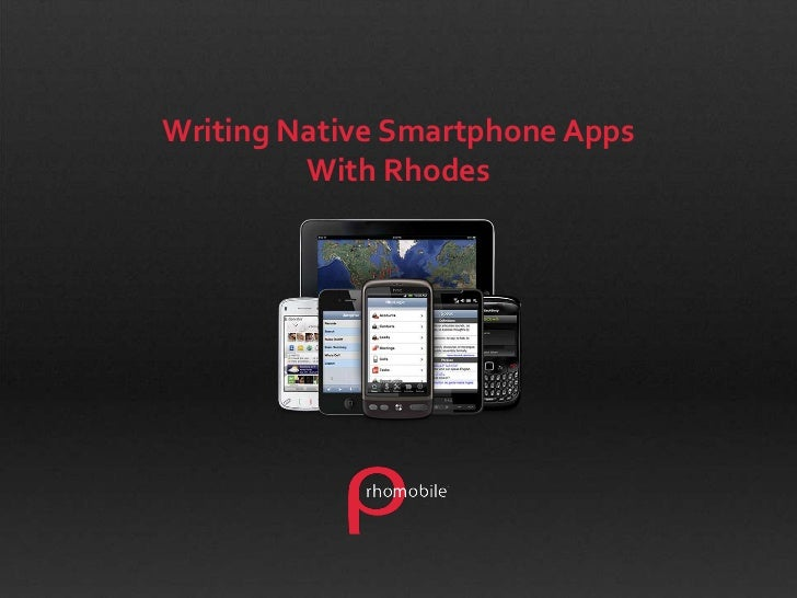 Writing Native Smartphone Apps<br />With Rhodes<br />