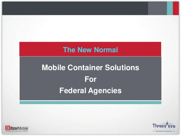 The New NormalMobile Container Solutions           For    Federal Agencies