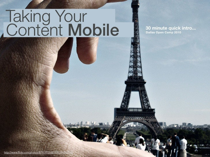 Taking Your  Content Mobile                                       30 minute quick intro...                                ...