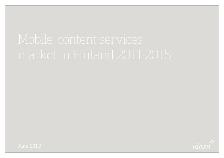 Mobile content servicesmarket in Finland 2011-2015June 2012