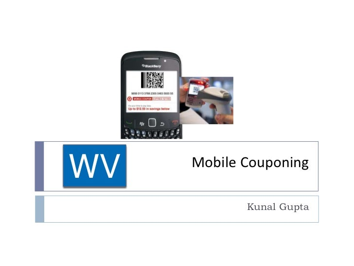 WV   Mobile Couponing            Kunal Gupta
