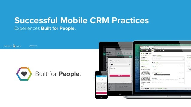 Successful Mobile CRM Practices Experiences Built for People.  getbase.com