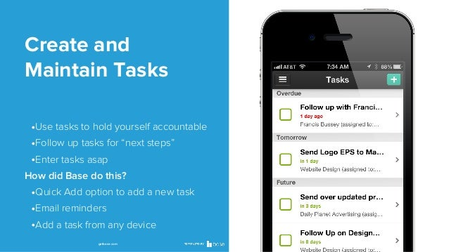 """Create and Maintain Tasks •Use tasks to hold yourself accountable •Follow up tasks for """"next steps"""" •Enter tasks asap How ..."""