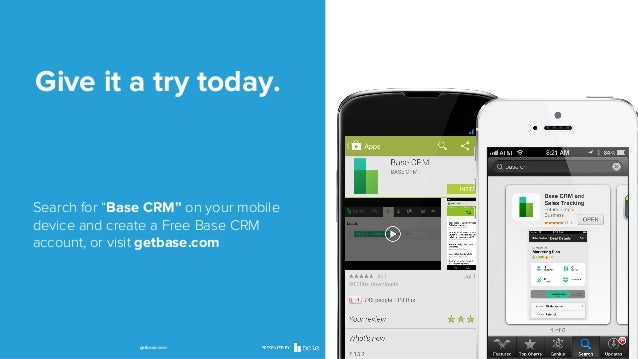 """Give it a try today.  Search for """"Base CRM"""" on your mobile device and create a Free Base CRM account, or visit getbase.com..."""