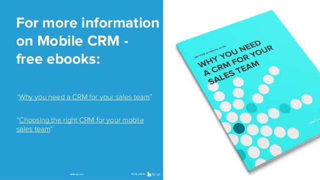 """For more information on Mobile CRM free ebooks: """"Why you need a CRM for your sales team"""" """"Choosing the right CRM for your ..."""