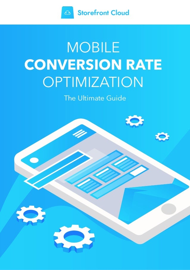 The Ultimate Guide MOBILE CONVERSION RATE OPTIMIZATION
