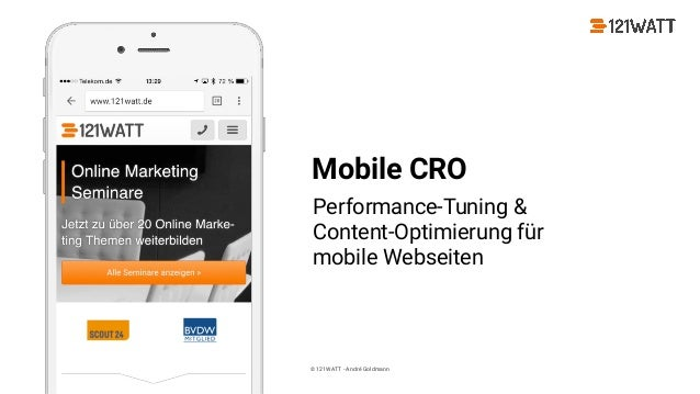 © 121WATT - André Goldmann@pixeldreher #convcon Mobile CRO Performance-Tuning &