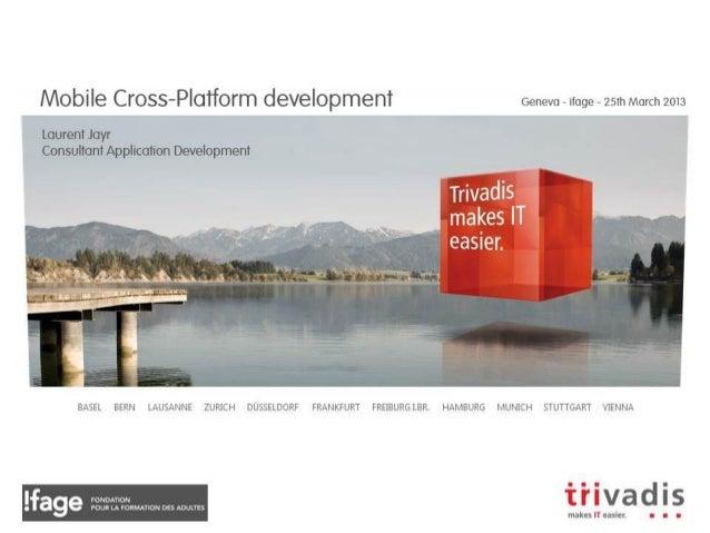 Let's start with a demo…       Mobile Cross-Platform Development                      2