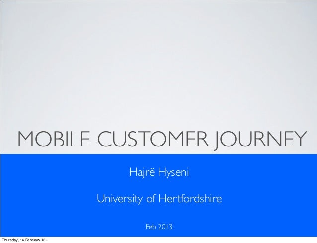 MOBILE CUSTOMER JOURNEY                                  Hajrë Hyseni                           University of Hertfordshir...