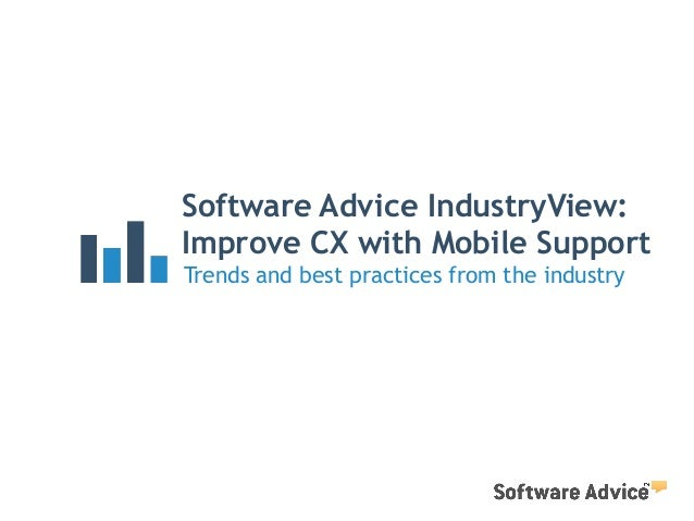 Software Advice IndustryView: Improve CX with Mobile Support Trends and best practices from the industry