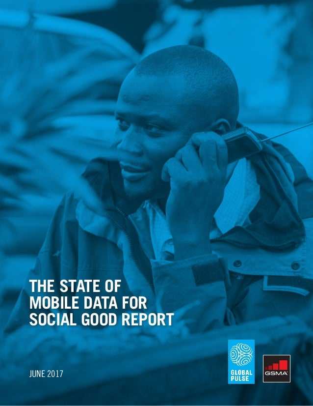 1 THE STATE OF MOBILE DATA FOR SOCIAL GOOD REPORT JUNE 2017