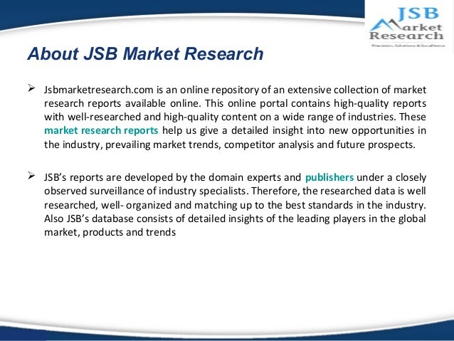 jsb market research ict Research beam is one of the top market research report re-sellers in the  biz as  it provides latest and trending market research reports from various  few  such companies include aarkstore enterprise, jsb market research pvt ltd, etc.