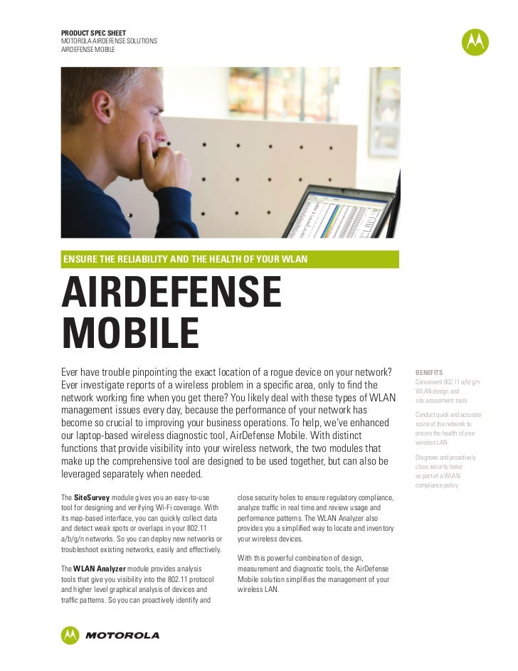 PRODUCT SPEC SHEETMOTOROLA AIRDEFENSE SOLUTIONSAIRDEFENSE MOBILEENSURE THE RELIABILITY AND THE HEALTH OF YOUR WLANAIRDEFEN...