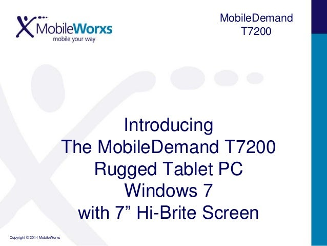 """MobileDemand T7200  Introducing The MobileDemand T7200 Rugged Tablet PC Windows 7 with 7"""" Hi-Brite Screen Copyright © 2014..."""