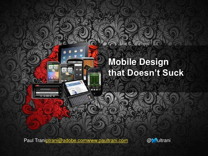 Mobile Design <br />that Doesn't Suck<br />Paul Traniptrani@adobe.comwww.paultrani.com              @paultrani<br />